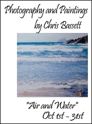 Photography and Paintings by Chris Bassett air and water Oct 1st - 31st.