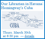 Our Librarian in Havana, Hemingway's cuba, Thursday, March 30 at 6:30 pm, details