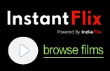 InstantFlix FREE UNLIMITED ACCESS to thousands of independent films NOW AVAILABLE